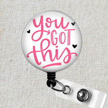 YOU GOT THIS Badge Reel, You Got This Motivational Retractable Badge Reel, Nursing Student Badge Holder Gift, Student Nurse Badge Clip