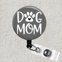 DOG MOM Badge Holder, Dog Mom Retractable ID Badge Reel, Dog Mom Gift, Dog Badge Reel, Dog Mom Badge Clip, Teacher Badge Reel, Nurse Badge