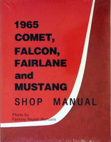 1965 Comet, Falcon, Fairlane and Mustang Shop Manual