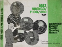 1983 Ford Bronco, F100-F350 Electrical & Vacuum Troubleshooting Manual