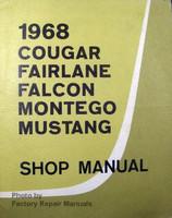 1968 Cougar, Fairlane, Falcon, Montego, Mustang Shop Manual