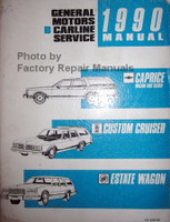 General Motors B Carline 1990 Service Manual Chevrolet Caprice Oldsmobile Custom Cruiser Buick Lesabre Wagon