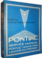 1981 Pontiac Service Manual Pontiac, Grand Prix, LeMans and Firebird