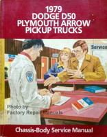 1979 Dodge D50 Plymouth Arrow Pickup Trucks Chassis Body Service Manual