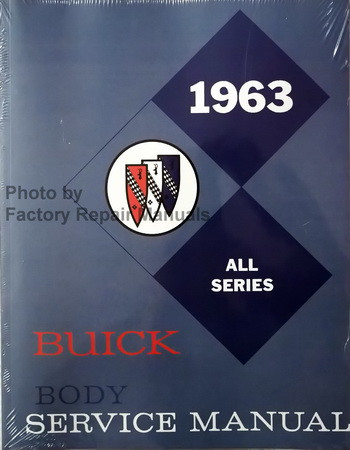 1963 Buick Le Sabre Invicta Wildcat Riviera Electra Skylark Special Body Service Manual