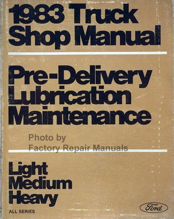 1983 Ford Truck Shop Manual Pre-Delivery Lubrication Maintenance