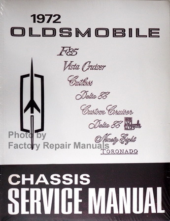 1972 Oldsmobile F85, Vista Cruiser, Cutlass, Delta 88, Ninety Eight, Tornado Chassis Service Manual