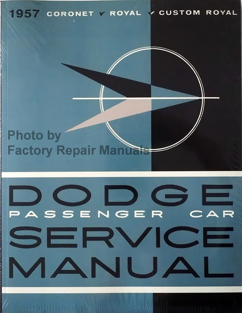 1957 Dodge Passenger Car Shop Manual Coronet Royal Custom Royal