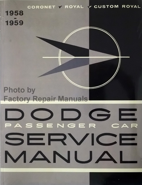 1958 1959 Dodge Passenger Car Shop Manual Coronet Royal Custom Royal