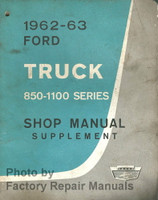 1962 1963 Ford Truck 850-1100 Series Shop Manual Supplement