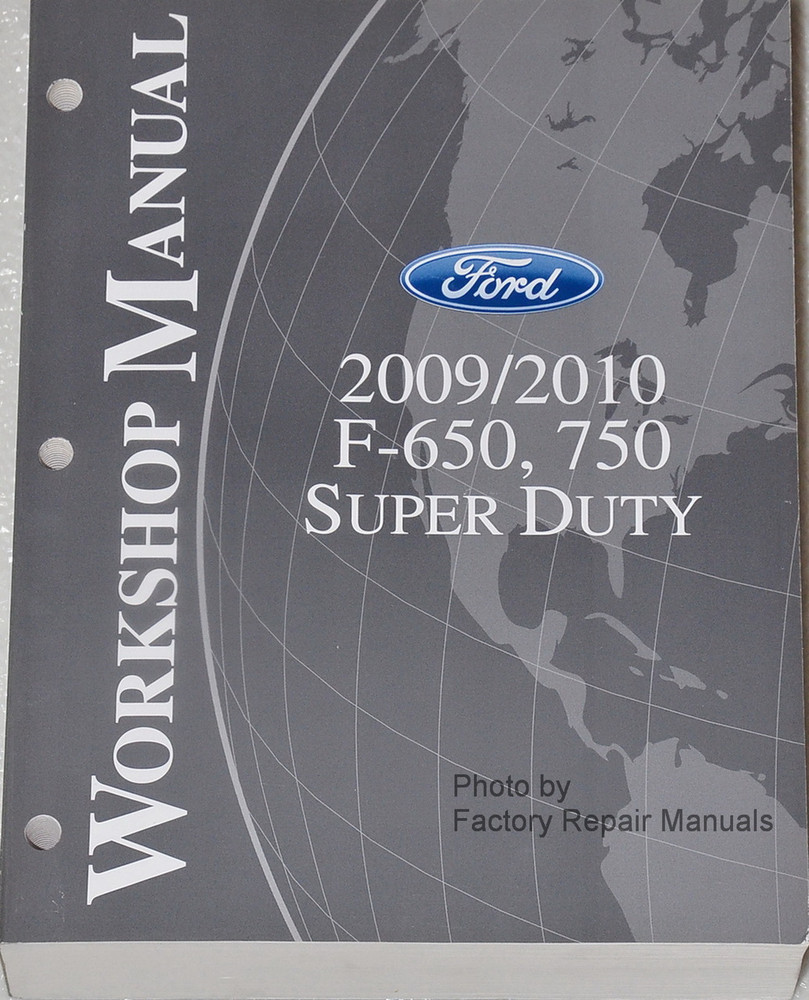 2009 2010 Ford F650 F750 Truck Factory Shop Service Manual