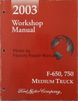 2003 Ford  F650 F750 Medium Truck Workshop Manual