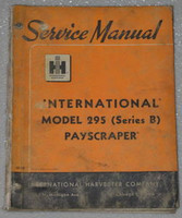 INTERNATIONAL 295 PAYSCRAPER TRACTOR 295B Factory Shop Service Repair Manual