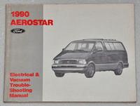 1990 Ford Aerostar Mini-Van Electrical & Vacuum Troubleshooting Manual