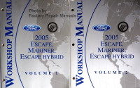 Workshop Manual Ford Mercury 2005 Escape, Mariner, Escape Hybrid Volume 1 and 2