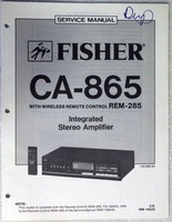 FISHER CA-865 Stereo Integrated Amplifier Shop Service Manual Parts List REM-285