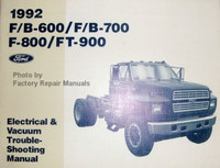 1992 Ford F/B-600 / F/B-700 F-800 / FT-900 Electrical & Vacuum Troubleshooting Manual