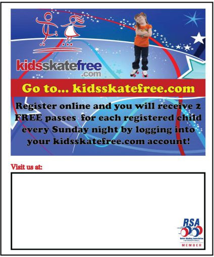 Kids Skate Free on the back, includes an 6 ¼ x 2 ½ blank space for you to put your Skating Rink information.