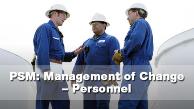 PSM: Management Of Change - Personnel
