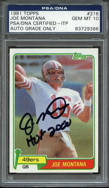 1981 Topps Joe Montana RC Rookie Auto #216 HOF PSA/DNA 10 Gem Mint-In The Presence of Montana