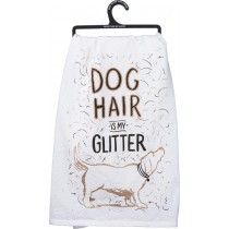 """Primitives By Kathy """"Dog Hair is My Glitter"""" Dish Towel"""