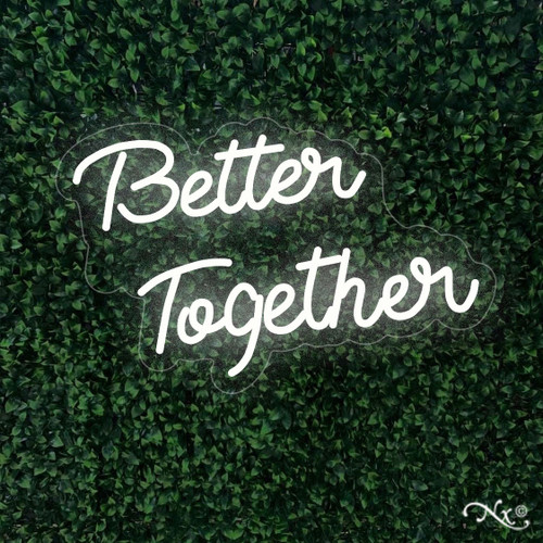 Better Together 20x32x1in. LED Neon Flex Sign-LF005