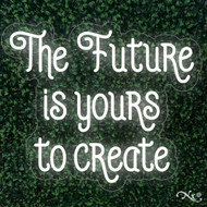 The future is yours to create 26x22x1in. LED Neon Flex Sign-LF057