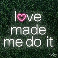 love made me do it 24x18x1in. LED Neon Flex Sign-LF101