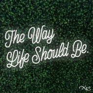 The Way Life Should Be 37x20x1in. LED Neon Flex Sign-LF118