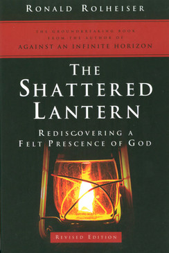 Shattered Lantern - Rediscovering a Felt Presence of God