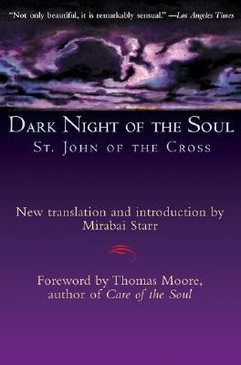 Dark Night of the Soul - St. John of the Cross (Mirabai Starr translation)