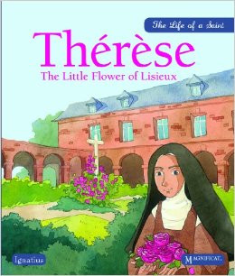 Life of a Saint: Therese The Little Flower of Lisieux