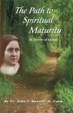 Path to Spiritual Maturity - St. Therese of Lisieux