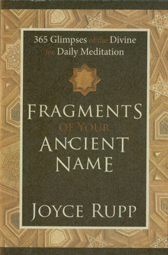 Fragments of Your Ancient Name - 365 Glimpses of the Divine for Daily Meditation