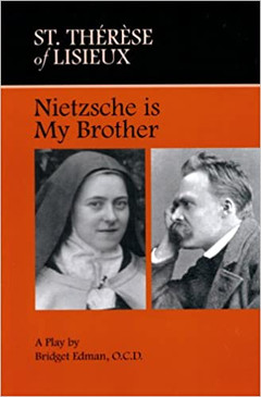 St. Therese of Lisieux - Nietzsche is My Brother