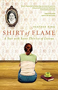 Shirt of Flame - A Year with Saint Therese of  Lisieux