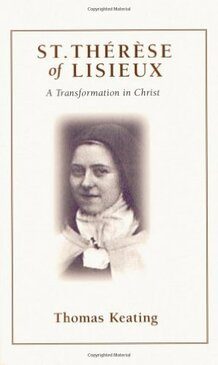 St. Therese of Lisieux A Transformation in Christ