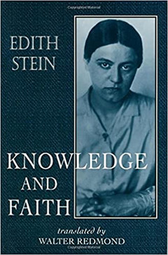 Edith Stein - Knowledge and Faith