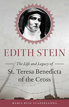 Edith Stein - The Life and Legacy of - St. Teresa Benedicta of the Corss