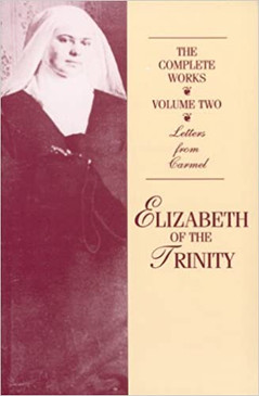 The Complete Works - Volume 2 - Letters from Carmel - Elizabeth of the Trinity