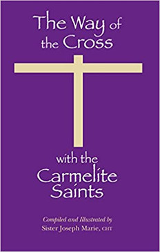 The Way of the Cross  With the Carmelite Saints