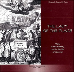 The Lady of The Place - Mary in the history and in the life of Carmel