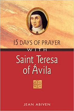 15 Days of Prayer with Saint Teresa of Avila