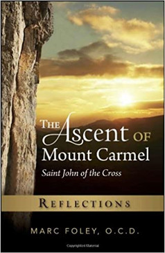 The Ascent of Mount Carmel Saint John of the Cross - Reflections
