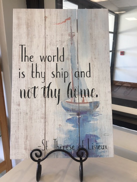 The world is thy ship and not thy home, wooden plaque