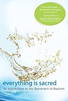 Everything is Sacred - An Introduction to the Sacrament of Baptism