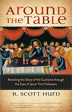 Around The Table - Retelling the Story of the Eucharist through the Eyes of Jesus' First Followers