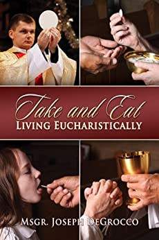 Take and Eat - Living Eucharistically