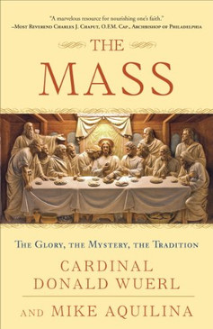 The Mass - The Glory, The Mystery, The Tradition
