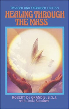 Healing Through The Mass - Revised and Expanded Edition